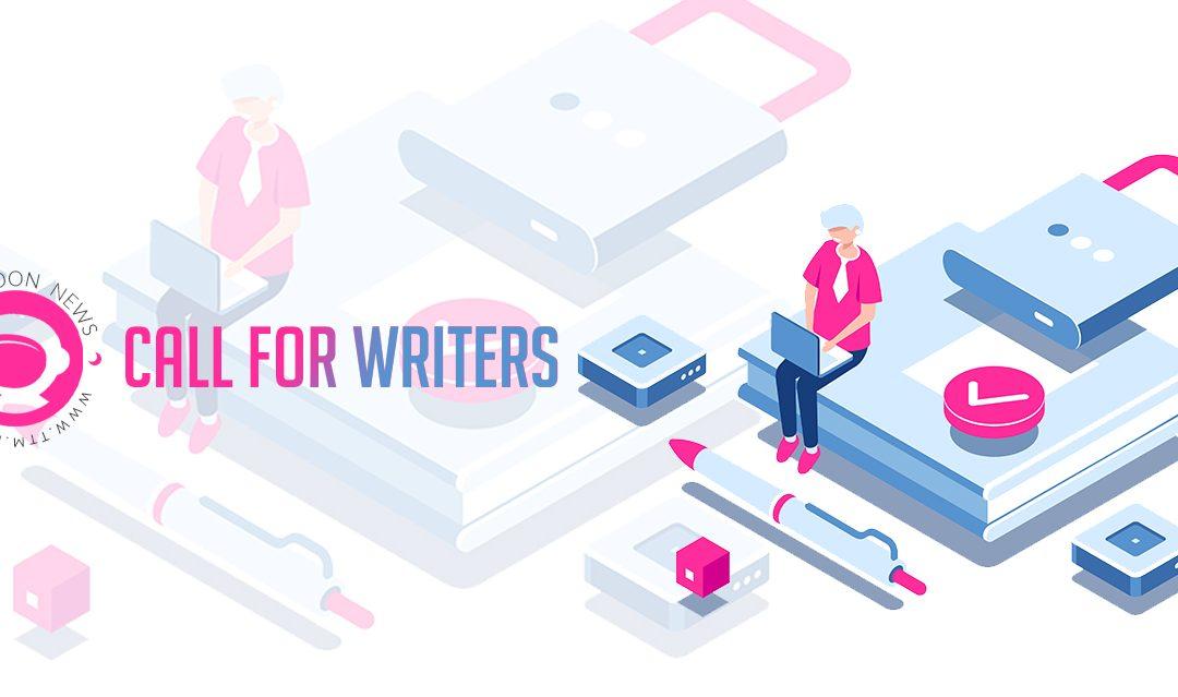 Call for Writers – ttm.news