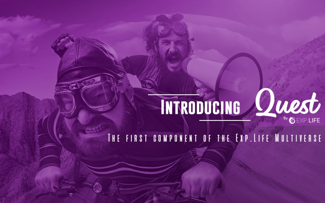 Introducing Quest – The first component of the Exp.Life Multiverse