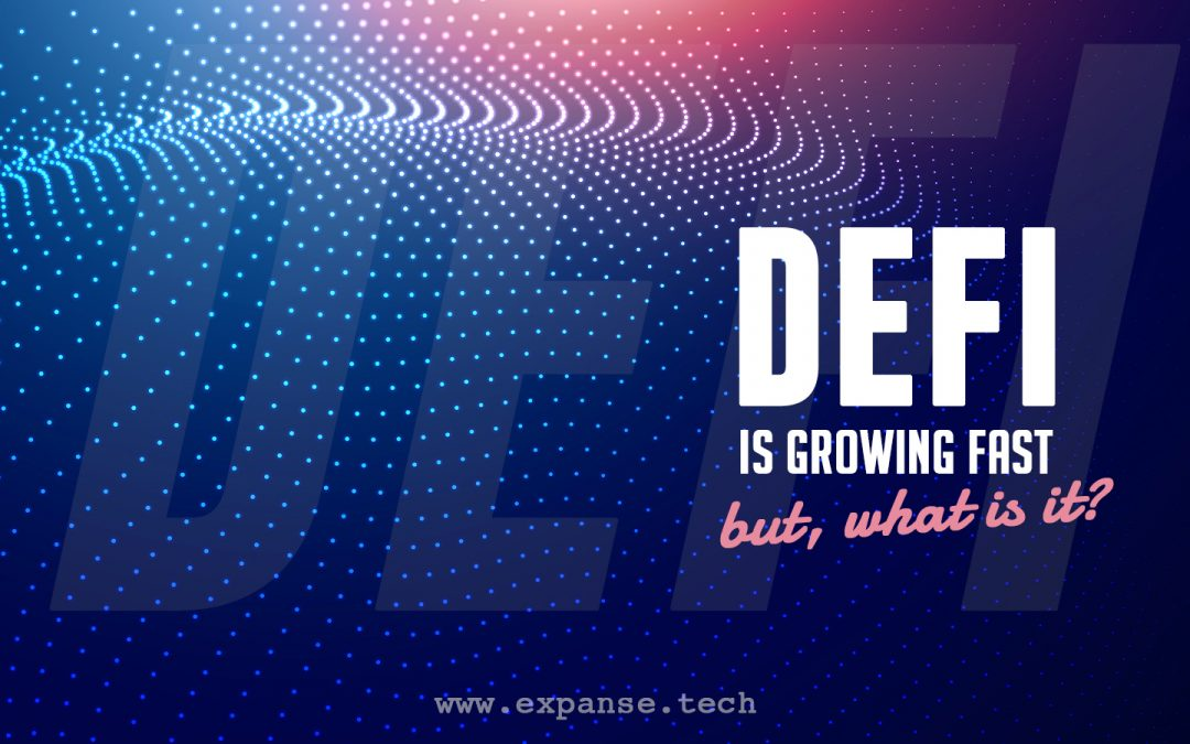 Defi is growing so fast, but what is it and why?
