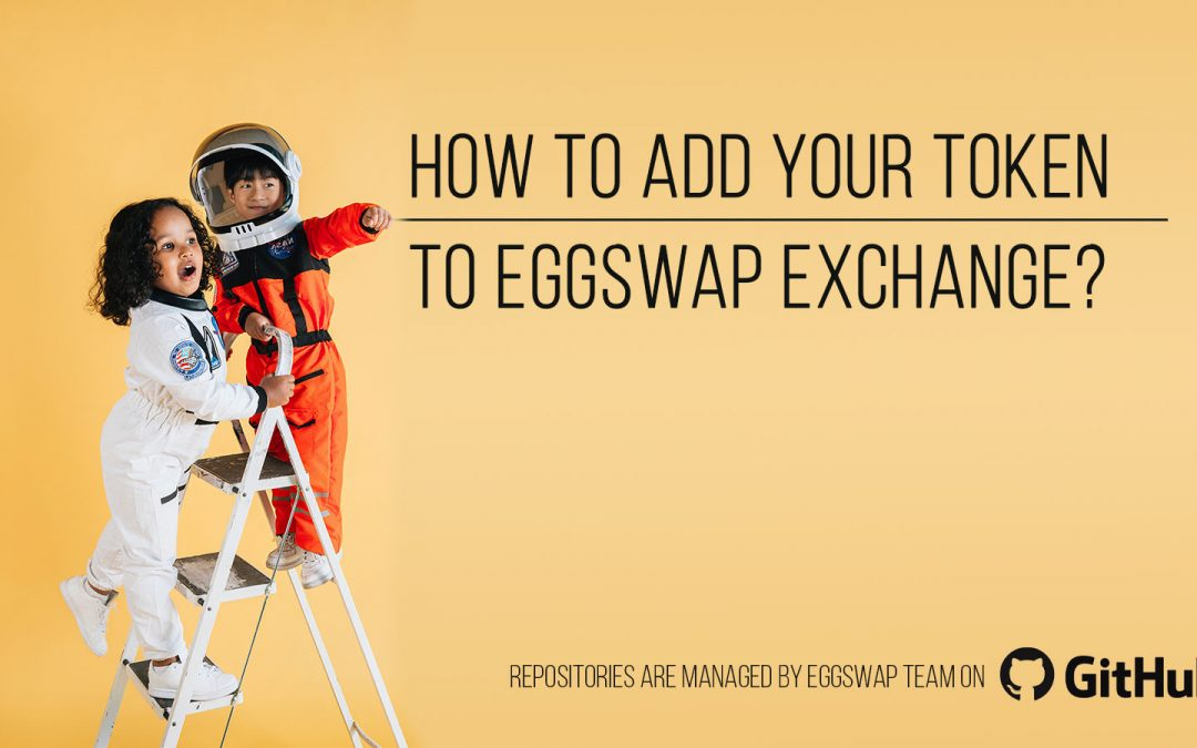 How to add your token to Eggswap?