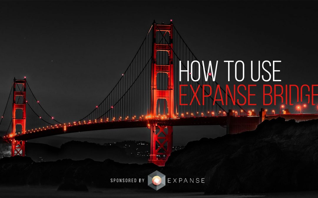 How to use Expanse Bridge?